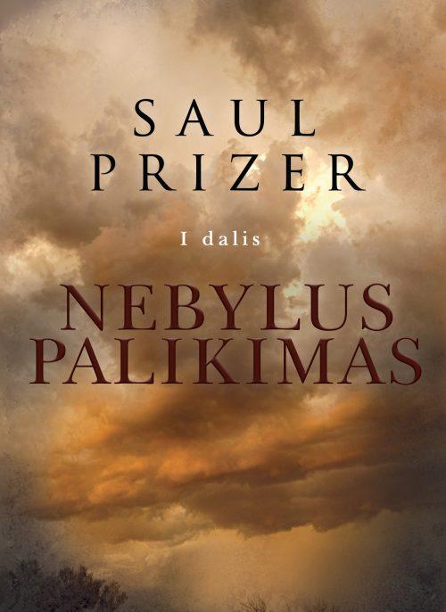 NEBYLUS PALIKIMAS - Saul Prizer - ArSkaitei.lt