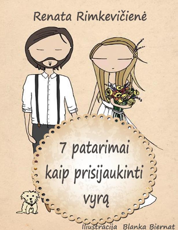 7 PATARIMAI KAIP PRISIJAUKINTI VYRĄ - Renata Rimkevičienė - ArSkaitei.lt