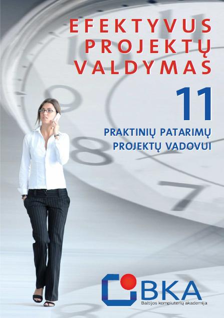 EFEKTYVUS PROJEKTŲ VALDYMAS - Baltijos kompiuterių akademija - ArSkaitei.lt