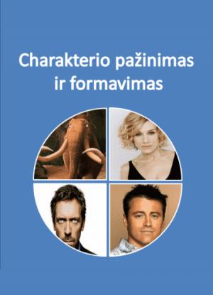 CHARAKTERIO PAŽINIMAS IR FORMAVIMAS - Aivaras Pranarauskas - ArSkaitei.lt