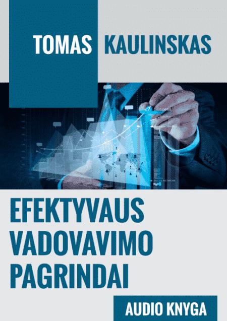 EFEKTYVAUS VADOVAVIMO PAGRINDAI - Tomas Kaulinskas - ArSkaitei.lt