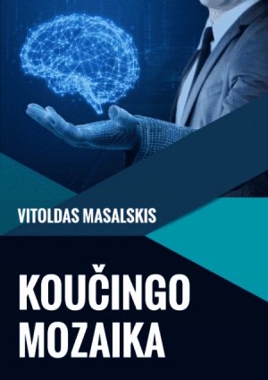 KOUČINGO MOZAIKA - Vitoldas Masalskis - ArSkaitei.lt
