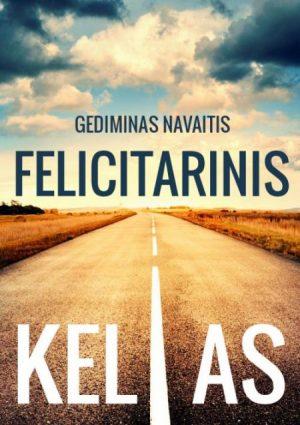 FELICITARINIS KELIAS - Gediminas Navaitis - ArSkaitei.lt
