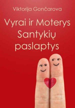 VYRAI IR MOTERYS - SANTYKIŲ PASLAPTYS - Viktorija Gončarova - ArSkaitei.lt