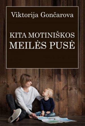 KITA MOTINIŠKOS MEILĖS PUSĖ - Viktorija Gončarova - ArSkaitei.lt