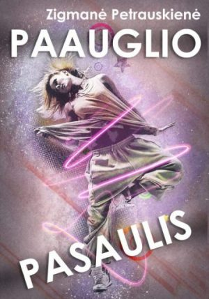 PAAUGLIO PASAULIS - Zigmantė Petrauskienė - ArSkaitei.lt