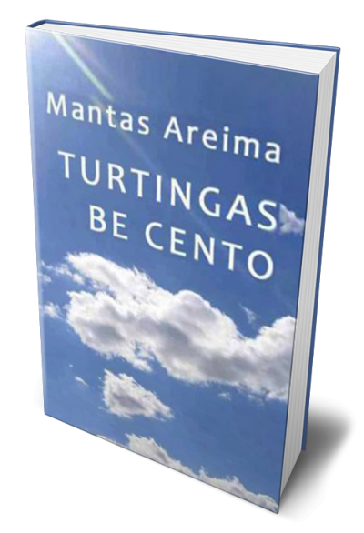 mantas, areima, turtingas, be, cento
